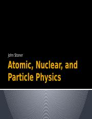 STONER Atomic, Nuclear, and Particle Physics.pptx