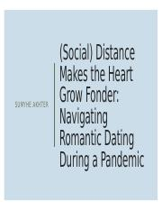 Social) Distance Makes the Heart Grow.pptx