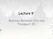 Lecture 9 - Relationship Between City and Transportation II February 2015