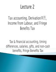 TLP Lecture 2 - S1 2016 - Tax Accounting, Derivation, Income from Labour and Fringe Benefits Tax.ppt