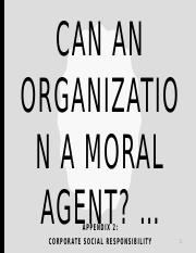 corporations as moral agents essay I completely understand your point that it is extremely difficult to think of a corporation as a moral agent without considering the people it is quite straightforward to think of a person.