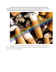 Smoking is the single most preventable cause of disease and death in the United States