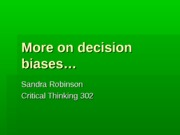 More on decision biases