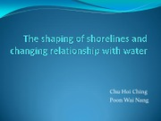 The shaping of shorelines and changing relationship with