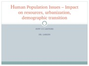 EVPP 111 Lecture - Populations - Human Population Issues - Resources Urbanization Demo Trans - Stude