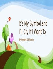 It's My Symbol and I'll Cry If I want to.pptx
