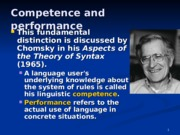 COMPETENCE-PERFORMANCE.This fundamental