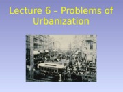 Lecture 6 - problems of Urbanization