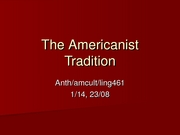 Lecture+1-14-08%2C+The+Americanist+Tradition-1[1]