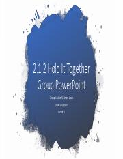 2.1.2 Hold It Together Group PowerPoint.pdf