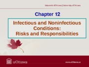 L3 - Chapter 12 - Infectious and Noninfectious Conditions Winter 2013 inclass slides