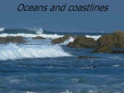 Oceans and coastlines ch16