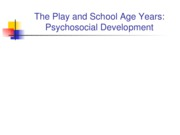 Lecture 7 - The Play and School Age Years Psychosocial 2008 student version