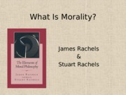 Rachels Ch. 1 - What Is Morality-1