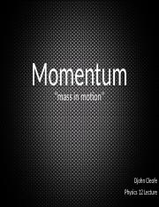 Momentum Physics 12 Lecture