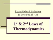 PC1431-2009-3-L28-33E Extra slides for 1st & 2nd Laws of Thermodynamics