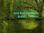 Acid Base Equilibria, Buffers, Titration EN