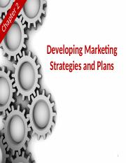 Chapter 2 (Developing Marketing Strategies & Plans).pptx