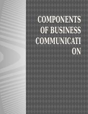 COMPONENTS OF BUSINESS COMMUNICATION