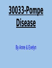 Anne & Evelyn 30033-Pompe Disease.pptx