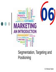 Ch. 6 - Segmentation, Targeting and Positioning.pptx