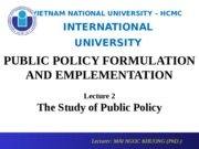 Lecture 2 + 3 - The Study of Public Policy