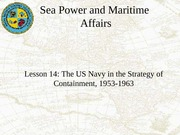 Lesson 14 The US Navy in the Strategy of Containment, 1953-1