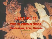 Lecture 11 - Olympians (Hephaestus, Ares, Hermes)
