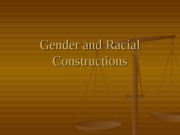 Gender and Racial Constructions (PowerPoint)