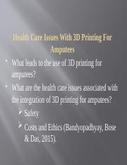 Health Care Issues With 3D Printing For Amputees.pptx
