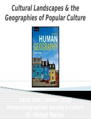 GEOG 1HA3 - Winter 2016 - Lecture 13 - Culture V - Cultural Landscapes & Geographies of Popular Cult