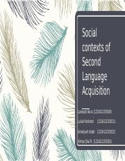 14333_14324_Social contexts of Second Language Acquisition fix terakhir.pptx