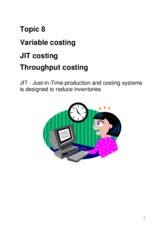 Topic 8 Variable, JIT & Throughput costing