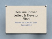 Resume, Cover Letter, Elevator Pitch