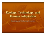 Microsoft PowerPoint - Ecology, Technology, and Human Adaptation