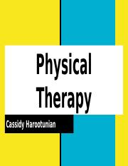 Physical Therapy Cassidy Harootunian.pptx