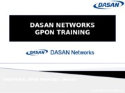 8_GPON PROFILES - H645G - DASAN NETWORKS GPON TRAINING
