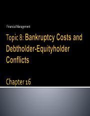Topic 8 Bankruptcy Costs and Debtholder-Equityholder Conflicts