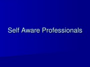 PP4 Self Aware Professionals.ppt