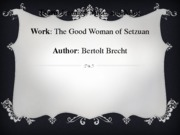 Powerpoint Presentation on the Themes of The Good Woman of Setzuan