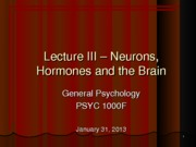Lecture+III+-+The+Brain+and+Behavior+Jan+31+2013