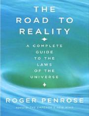 Roger Penrose - The Road to Reality (Knopf 2004)