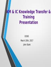 KM and IC Knowledge Transfer and Training Presentation
