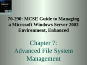Chp07 - Advanced File System Management