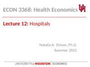 ECON 3368 Lecture 12 -- Hospitals -- student copy