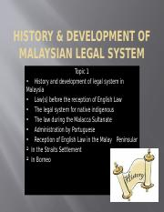 History  development of Malaysian legal system - topic 1.pptx
