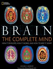 Brain The Complete Mind How It Develops, How It Works, and How to Keep It Sharp [National Geographic