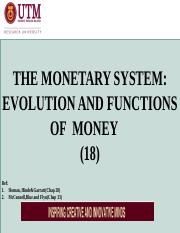 EAL18  THE MONETARY SYSTEM- EVOLUTION AND  FUNCTIONS OF MONEY(XVIII)