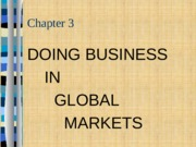 Chapter+3+Global+Markets.pptx