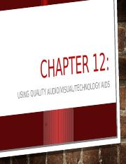 Chapter 12 Use Quality Audio Visual Technology Aids in Your Presentation